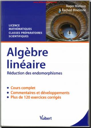 Livre : Algèbre linéaire, Réduction des endomorphismes - Roger Mansuy