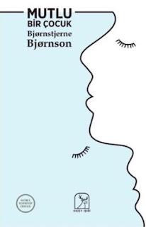 Bjørnstjerne Bjørnson - Mutlu Bir Çocuk