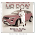 Mr Bow - Famba Ni Ma Ranger Yawena [DOWNLOAD].Mp3