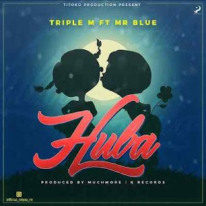 Download Mp3 | Triple M Ft. Mr Blue - HUBA