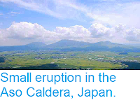 http://sciencythoughts.blogspot.co.uk/2014/01/small-eruption-in-aso-caldera-japan.html