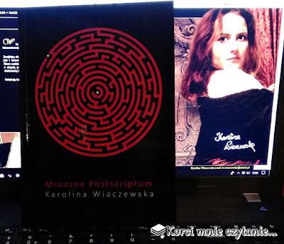 """Karolina Wiaczewska """"Mroczne Postscriptum"""""""