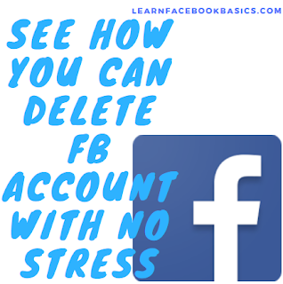 See how you can delete FB account with no stress