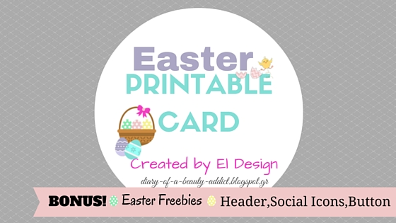 Free Easter Printable Card║ BONUS : Easter Feebies [Header,Social Icons,Button]