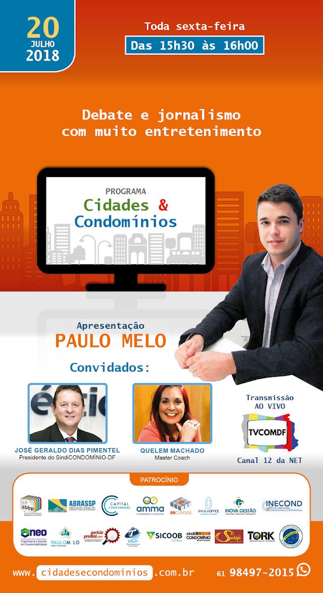 No AR o programa Cidades & Condomínios com Paulo Melo na TV