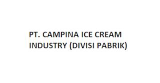 Lowongan kerja di PT.CAMPINA ICE CREAM INDUSTRY