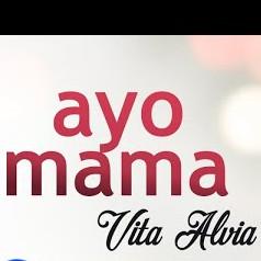Single lagu terbaru dari Vita Alvia berjudul Ayo Mama