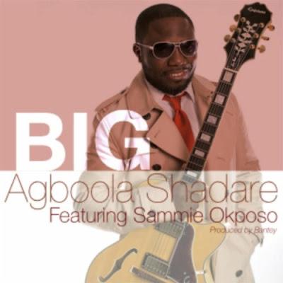 Agboola Shadare's Music: BIG (featuring Sammie Okposo) Single - Gospel Jazz Instrumental - Streaming / MP3 Download