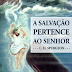 Download: A Salvação Pertence Ao Senhor - C. H. Spurgeon