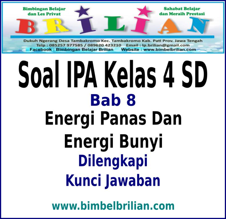 Soal Ipa Kelas 4 Sd Bab Energi Panas Dan Energi Bunyi Dan Kunci