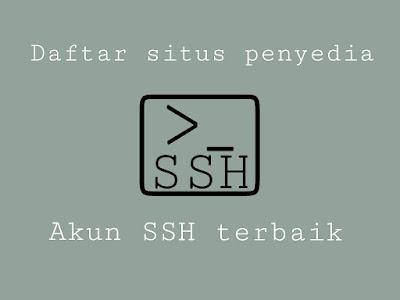 7 Situs Terbaik Penyadia Layanan Akun SSH Premium Gratis