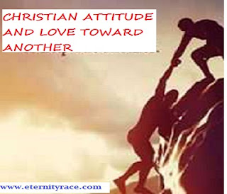 CHRISTIAN ATTITUDE IN HELPING ANOTHER