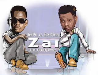 Ben Pol Feat. Kiss Daniel - Zai