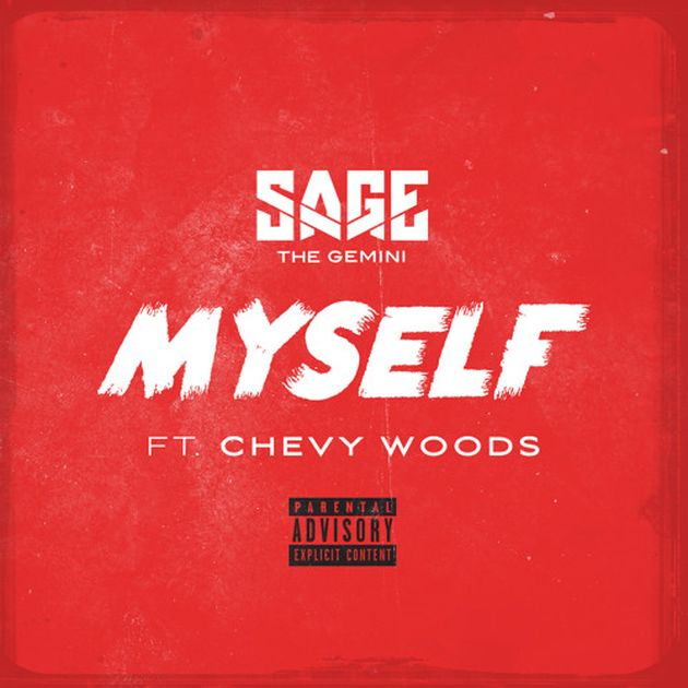 Sage The Gemini - Myself (Feat. Chevy Woods)