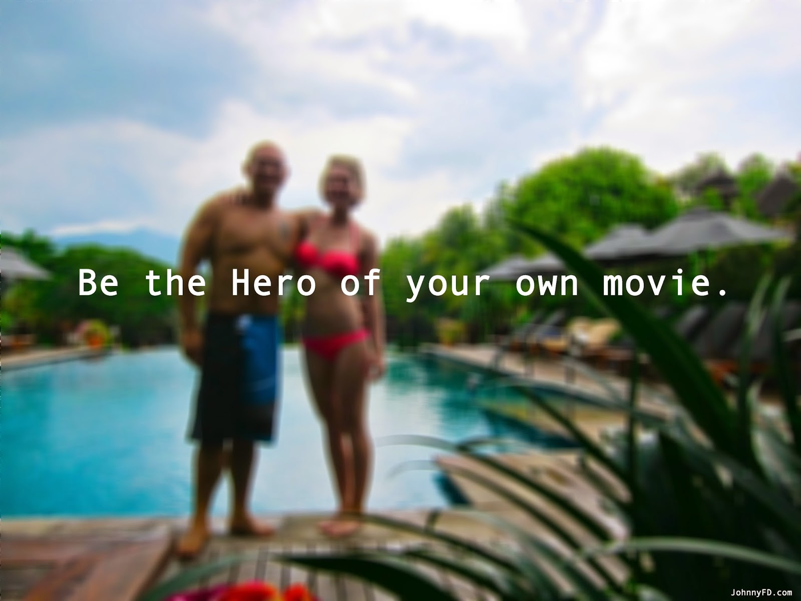 be the hero of your own movie