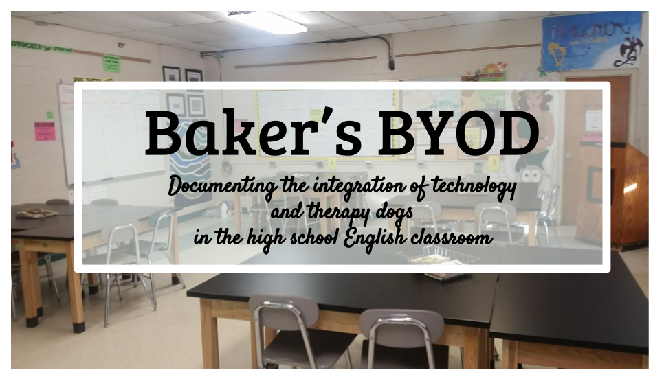 Baker's B.Y.O.D.-- Bring Your Own Device, Dog, & Deconstruction of Literature