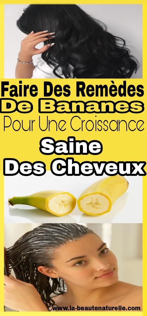 Faire des remèdes de bananes pour une croissance saine des cheveux
