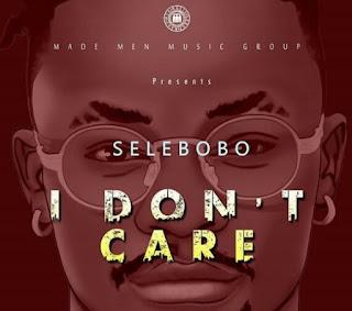 Selebobo – I don't care