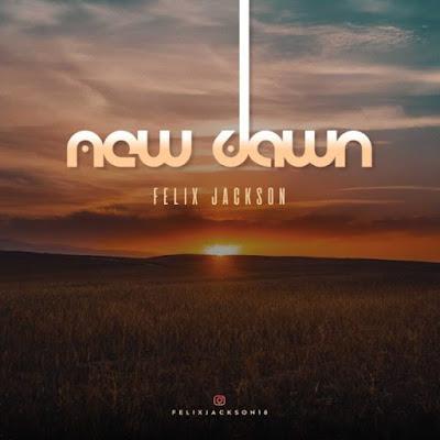 Gospel Song; Felix Jackson – New Dawn