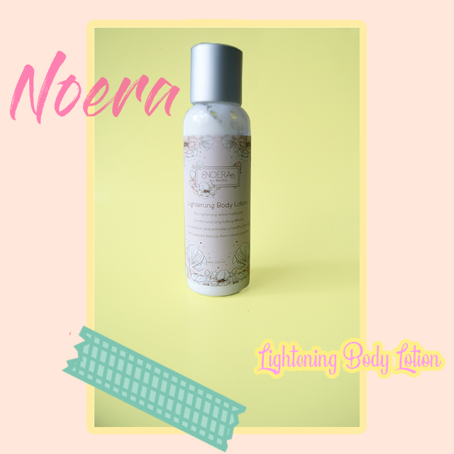 Review Noera Lightening Body Lotion and Lightening Body Scrub