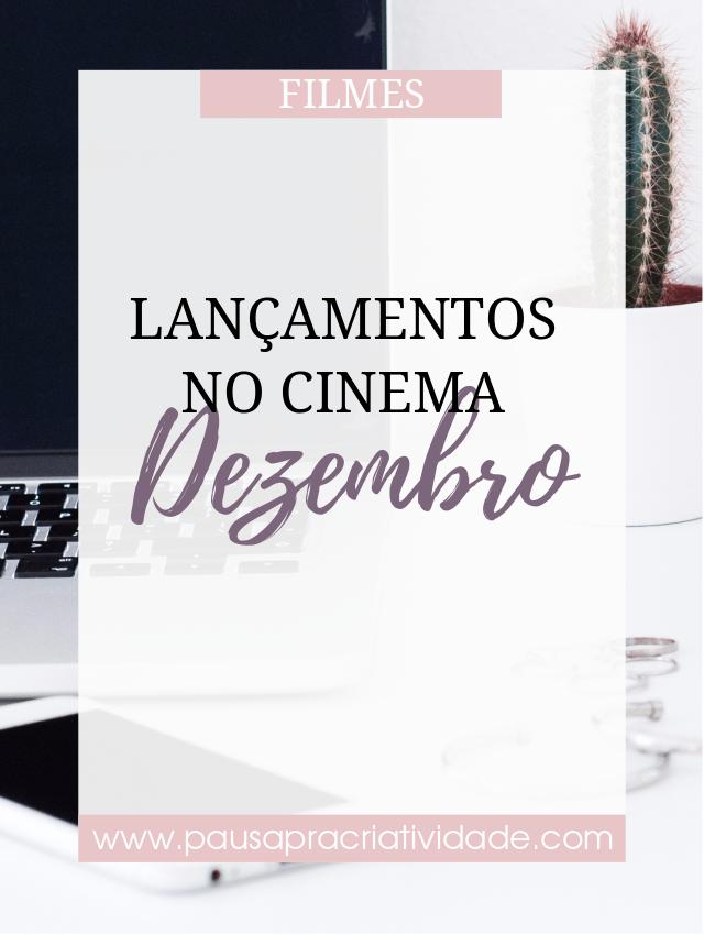 Filmes | lançamentos no cinema dezembro