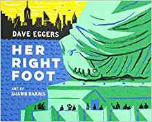 https://www.amazon.com/Her-Right-Foot-Dave-Eggers/dp/1452162816/ref=sr_1_1?ie=UTF8&qid=1514813997&sr=8-1&keywords=her+right+foot+by+dave+eggers