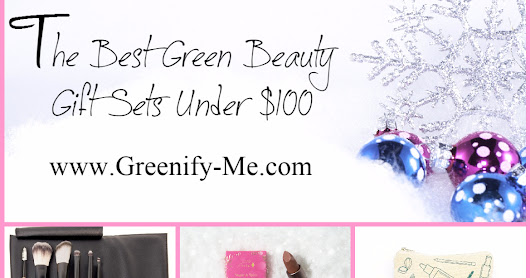 The Best Green Beauty Gift Sets Under $100