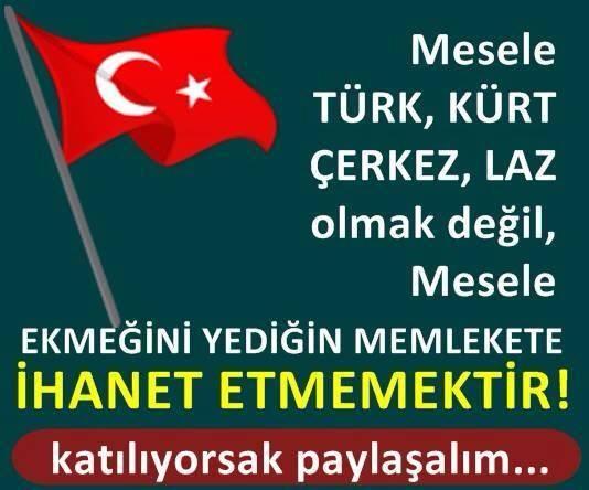 türk, kürt, laz, çerkez, arap, vatan, ihanet, TC, Türkiye, turkey, türk bayrağı, bayrak, ekmek, ihanet, hainlik