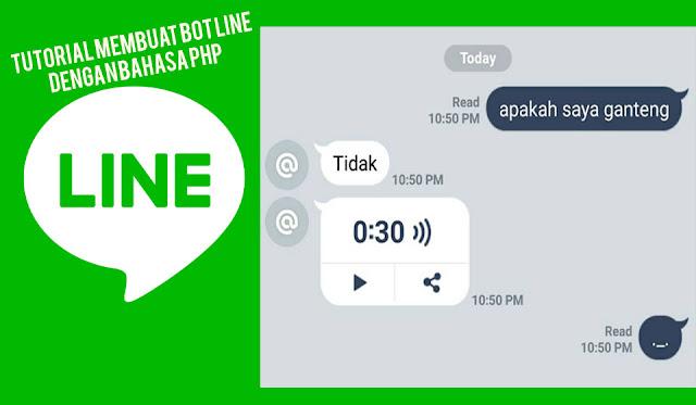 Tutorial Membuat Bot Line dengan Bahasa Pemrograman PHP menggunakan LINE MESSAGING API