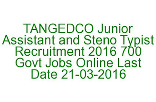 TANGEDCO Junior Assistant and Steno Typist Recruitment 2016 700 Govt Jobs Online