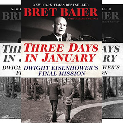 Bret Baier's Book: Three Days in January - Dwight Eisenhower's Final Mission - U.S. History