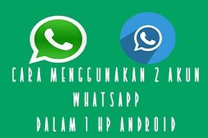 Cara Menggunakan 2 Akun WhatsApp dalam 1 HP Android dengan Mudah