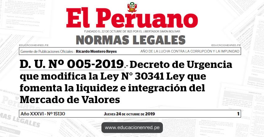 D. U. Nº 005-2019 - Decreto de Urgencia que modifica la Ley N° 30341 Ley que fomenta la liquidez e integración del Mercado de Valores