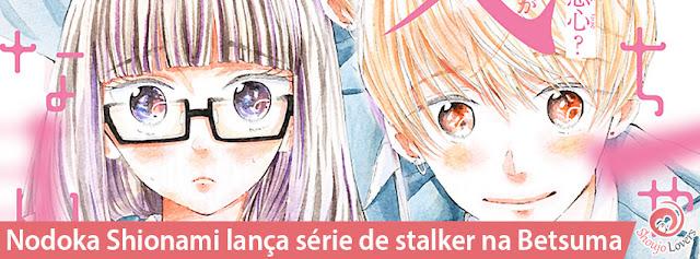 Nodoka Shionami lança série de stalker na Betsuma