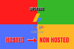 Panduan Lengkap Cara Upgrade Akun Adsense Hosted Menjadi Non Hosted