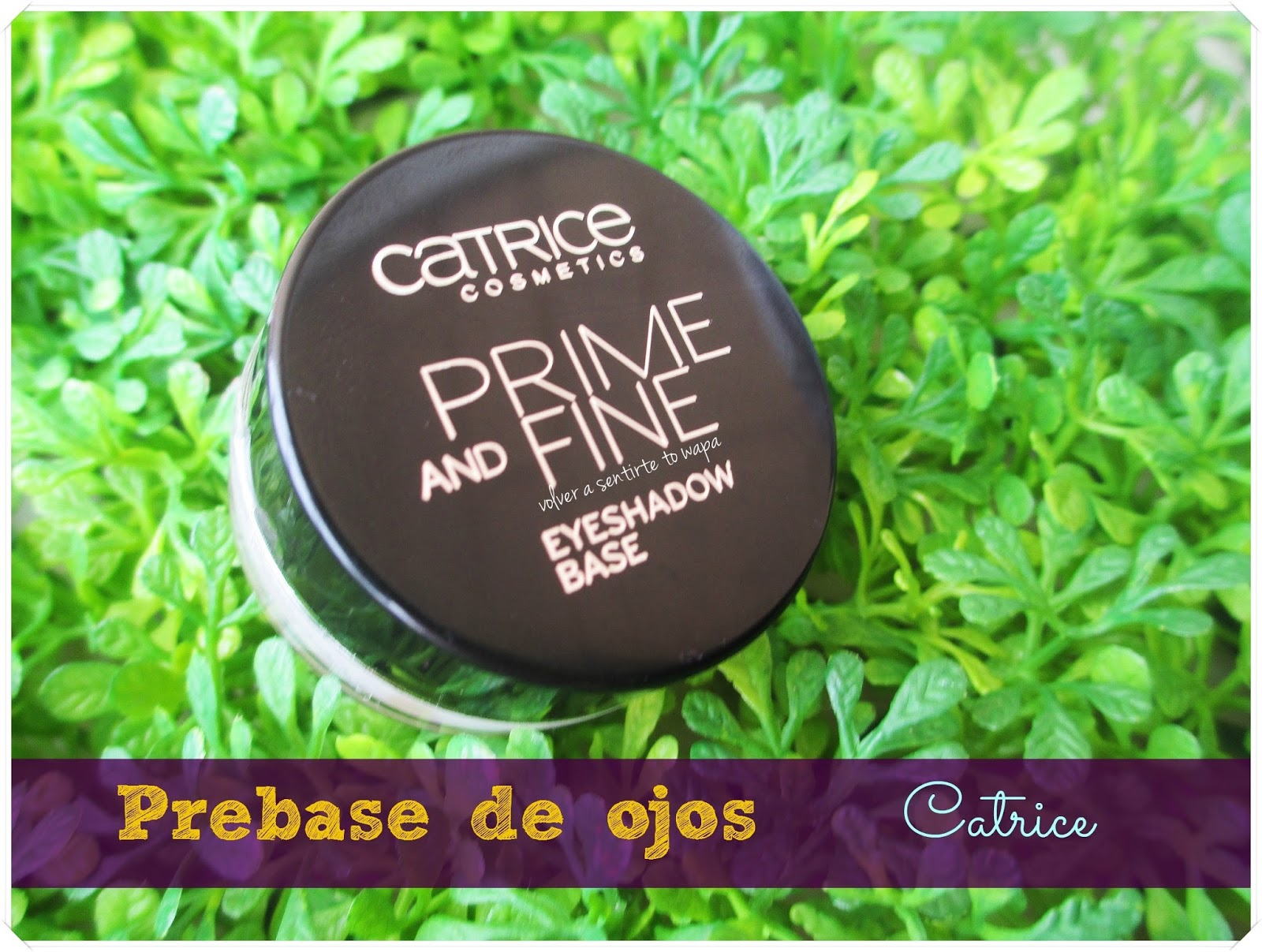 Catrice: Prebase de Ojos Prime and Fine {Review}