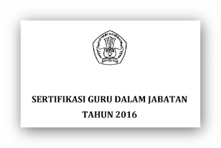 Pedoman Penetapan Peserta Sertifikasi Guru Dalam Jabatan Tahun 2016