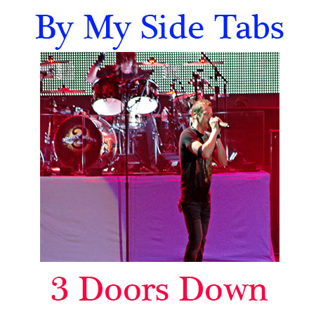 By My Side Tabs 3 Doors Down - How To play By My Side; 3 Doors Down - By My Side Guitar Tabs Chords; BY MY SIDE TAB (ver 3) by 3 Doors Down; BY MY SIDE TAB by 3 Doors Down; 3 doors down here without you; 3 doors down let me go; 3 doors down the better life; 3 doors down be like that lyrics; 3 doors down when im gone; be like that 3 doors down meaning; 3 doors down be like that chords; be like that 3 doors down tab; ultimate guitar; here without you chords; be like that lyrics; be like that 3 doors down; 3 doors down chords; three doors down guitar tab; tabs be like that 3 doors down; 3 doors down if i could be like that; tab when i m gone; 3 doors down songsterr; if i could be like that lyrics chords