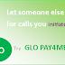 Glo Pay4Me, Call Any Glo Line With Zero Kobo