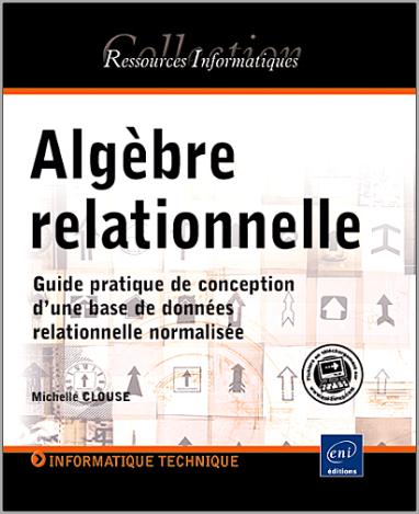 Livre : Algèbre relationnelle, Guide pratique de conception d'une base de données relationnelle normalisée