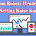 Blogger Custom Robots Header Tags Setting Kaise kare - SEO Tips