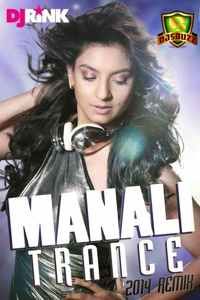 MANALI TRANCE – DJ RINK 2014 REMIX
