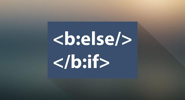 Cập nhật 1 số thẻ điều kiện sử dụng trong blogspot