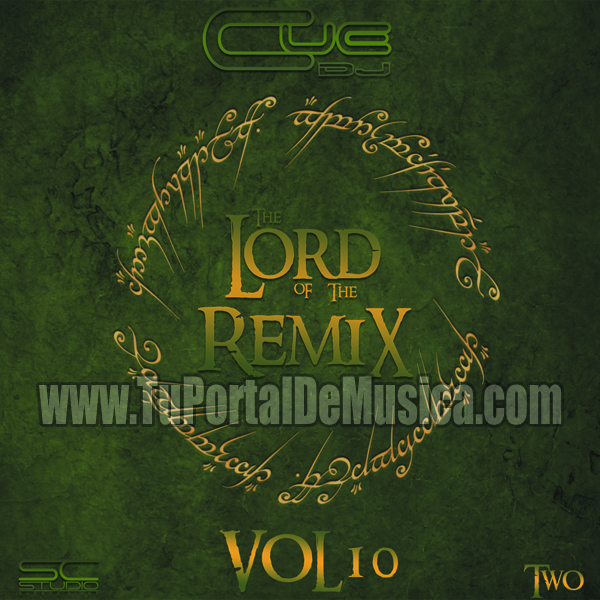 Cue Dj The Lord Of The Remix TWO Vol. 10 (2017)