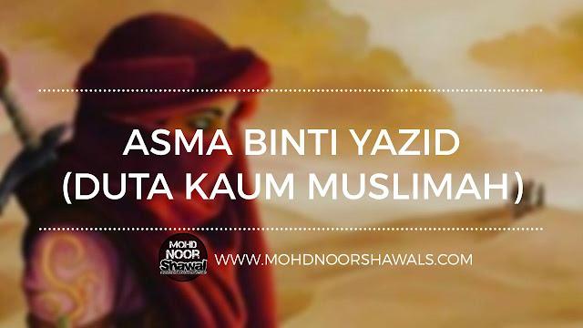 [Al Kisah] Asma binti Yazid (Duta Kaum Muslimah)
