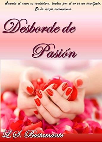 Desborde de pasión - L. S. Bustamante