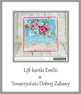 http://tdz-wyzwaniowo.blogspot.ie/2016/07/lift-kartki-emilii-sieradzan.html