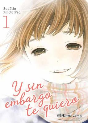 Y SIN EMBARGO, TE QUIERO #1 Suu Itin & Emoto Nao  (Planeta - 19 Septiembre 2017)  Comic - Manga - Shojo - Romantica PORTADA ESPAÑA