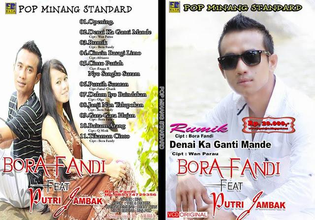 Bora Fandy Feat Putri Jambak - Denai Ka Gandi Mande (Album Pop Minang Standar)