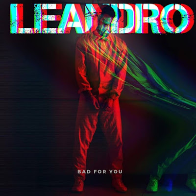 Leandro Unveils 'Bad For You' Music Video